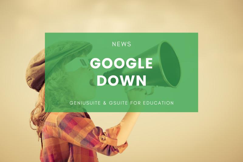 google down spiegazione admin gsuite for education
